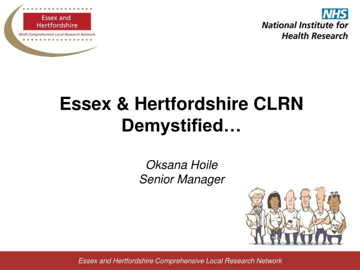 Essex hertfordshire clrn demystified oksana hoile senior manager