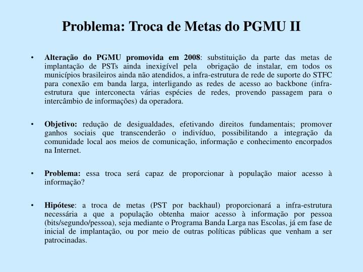 Problema: Troca de Metas do PGMU II