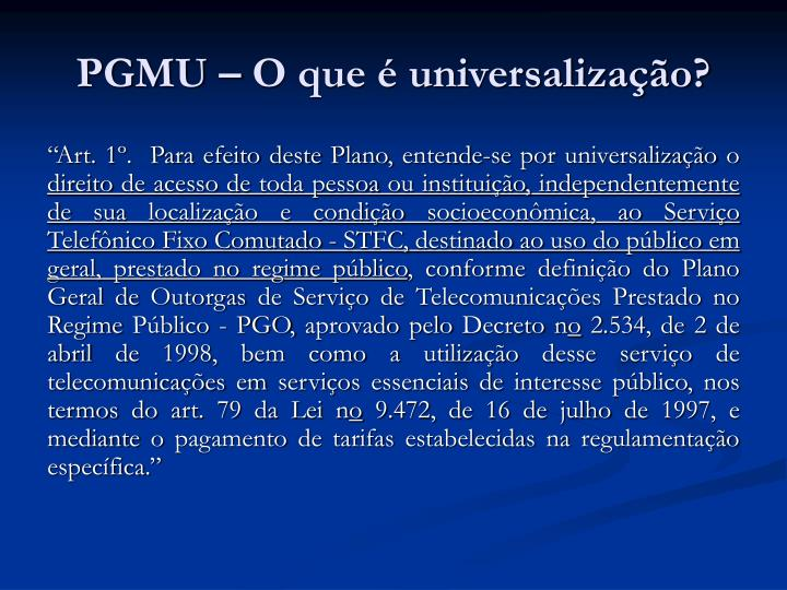PGMU – O que é universalização?