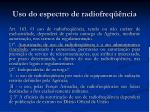 uso do espectro de radiofreq ncia