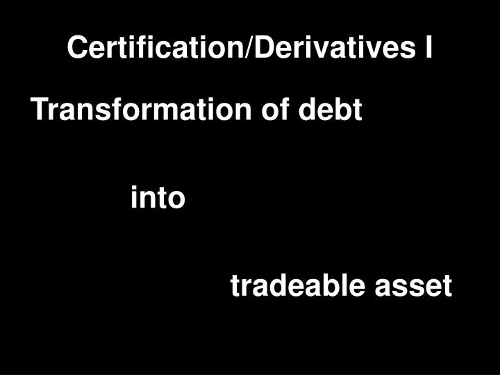 Certification/Derivatives I
