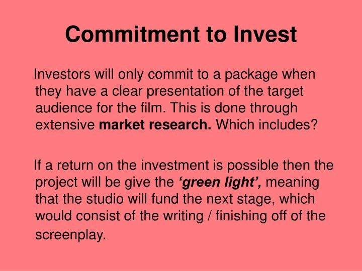 Commitment to Invest