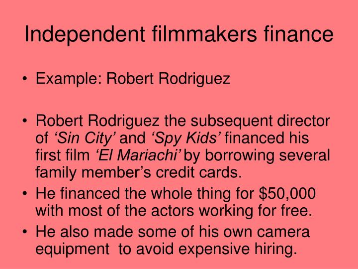 Independent filmmakers finance