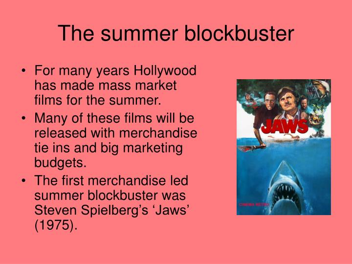 The summer blockbuster