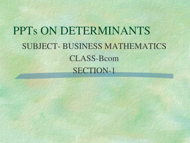 Ppts on determinants