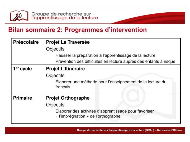 Bilan sommaire 2: Programmes d'intervention