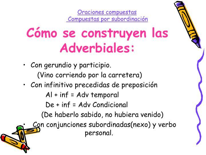 Cómo se construyen las Adverbiales: