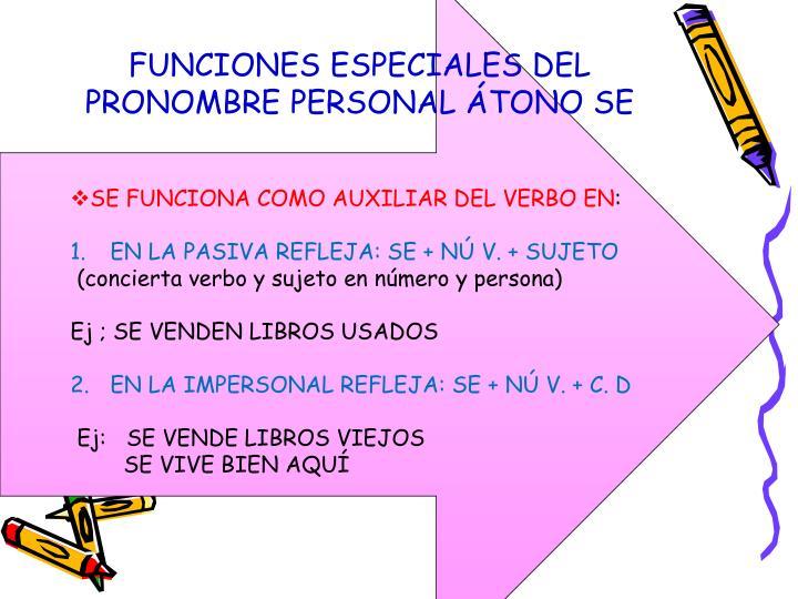 FUNCIONES ESPECIALES DEL PRONOMBRE PERSONAL ÁTONO SE