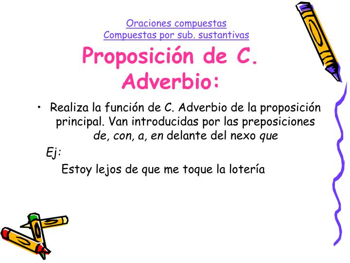 Proposición de C. Adverbio: