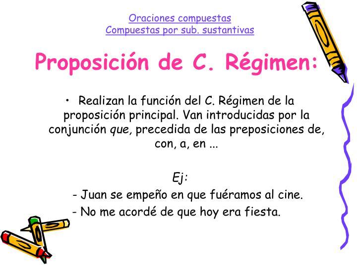 Proposición de C. Régimen: