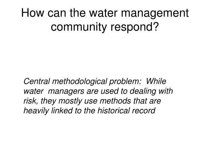 How can the water management community respond?