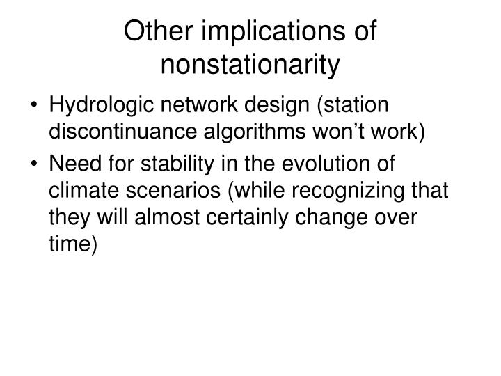 Other implications of nonstationarity