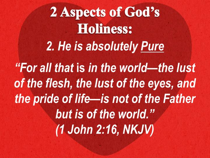 2 Aspects of God's Holiness: