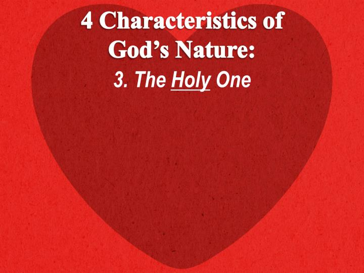 4 Characteristics of God's Nature: