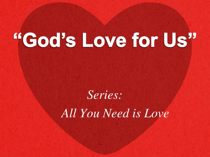 """God's Love for Us"""