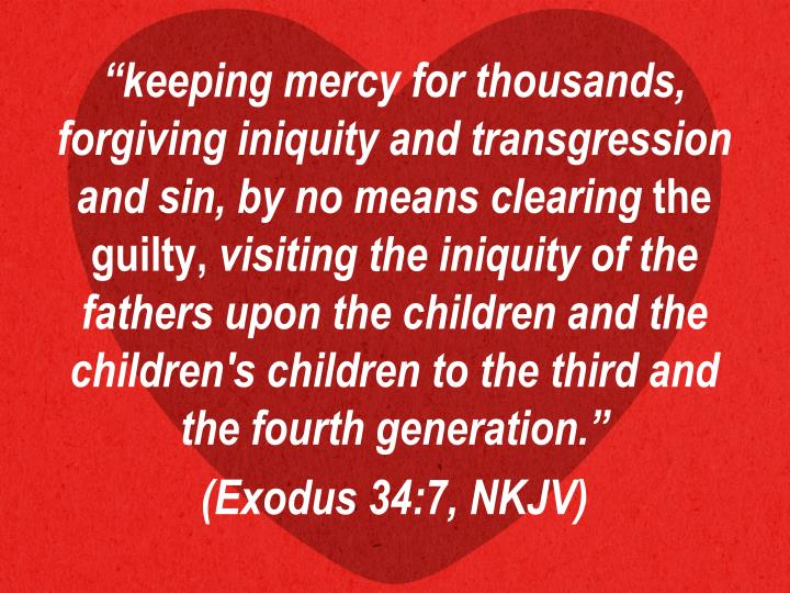 """keeping mercy for thousands, forgiving iniquity and transgression and sin, by no means clearing"