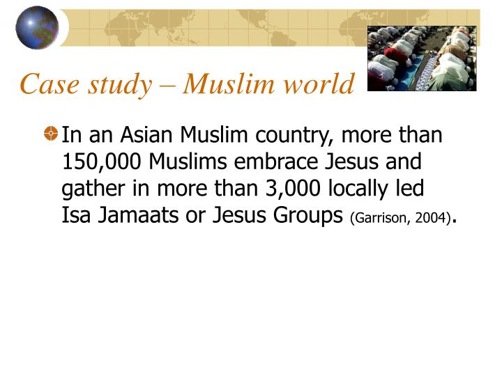 Case study – Muslim world