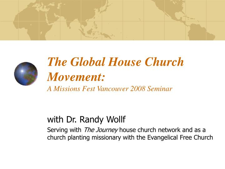 The global house church movement a missions fest vancouver 2008 seminar
