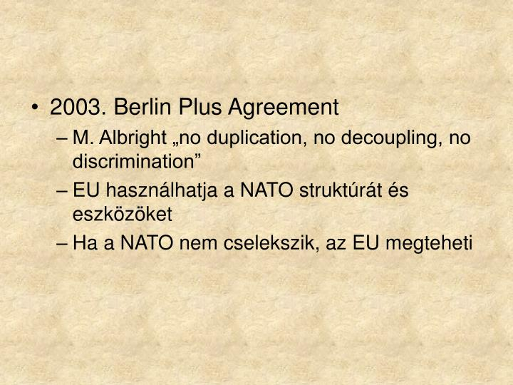 2003. Berlin Plus Agreement