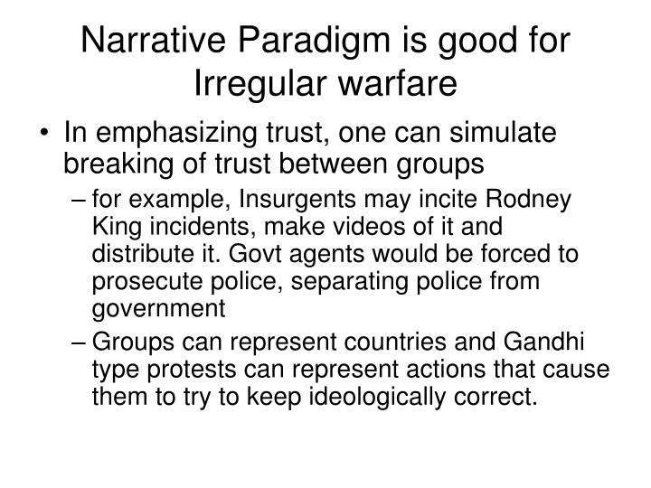 Narrative Paradigm is good for Irregular warfare