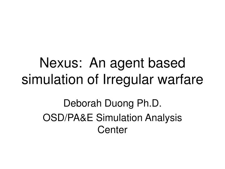Nexus an agent based simulation of irregular warfare