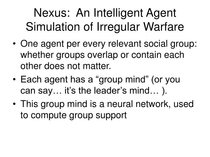 Nexus an intelligent agent simulation of irregular warfare