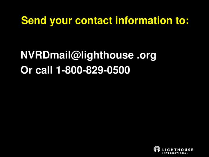 Send your contact information to: