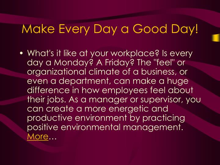 Make Every Day a Good Day!