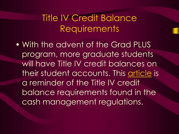 Title IV Credit Balance Requirements