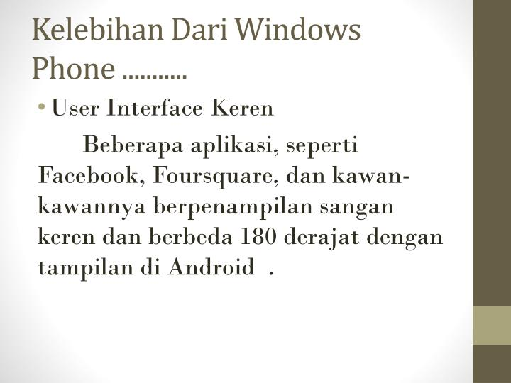 Kelebihan Dari Windows Phone ...........