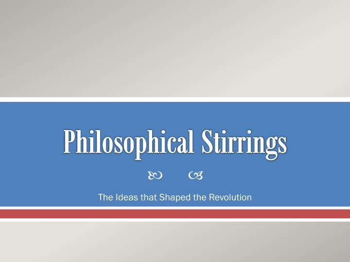 Philosophical Stirrings