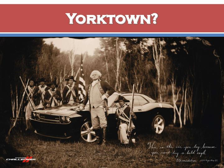 Yorktown?
