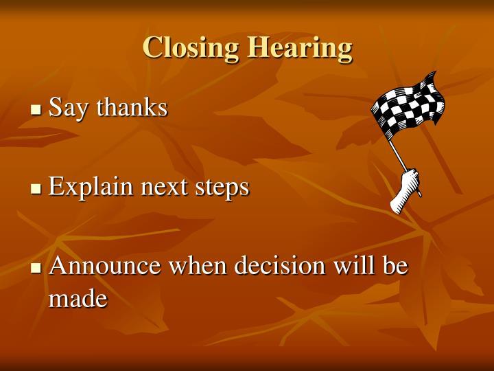 Closing Hearing