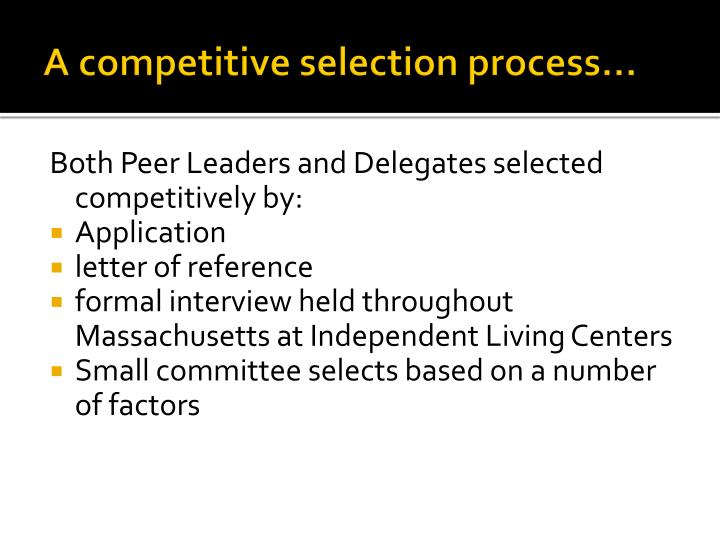 A competitive selection process…