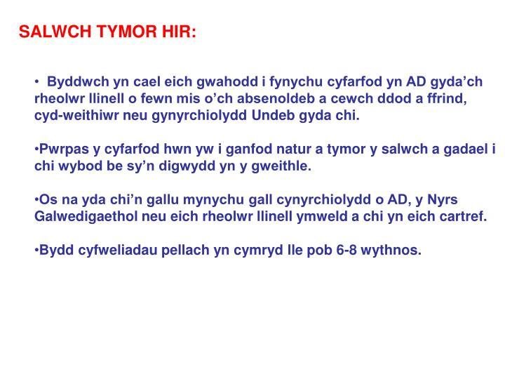 SALWCH TYMOR HIR: