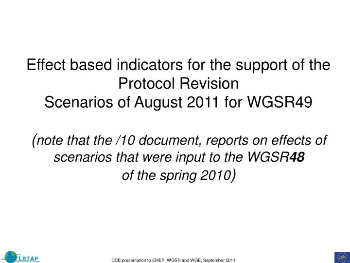 Effect based indicators for the support of the Protocol Revision