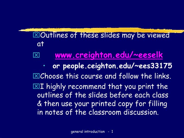Outlines of these slides may be viewed at