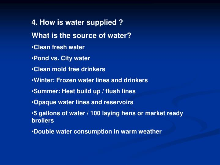 4. How is water supplied ?