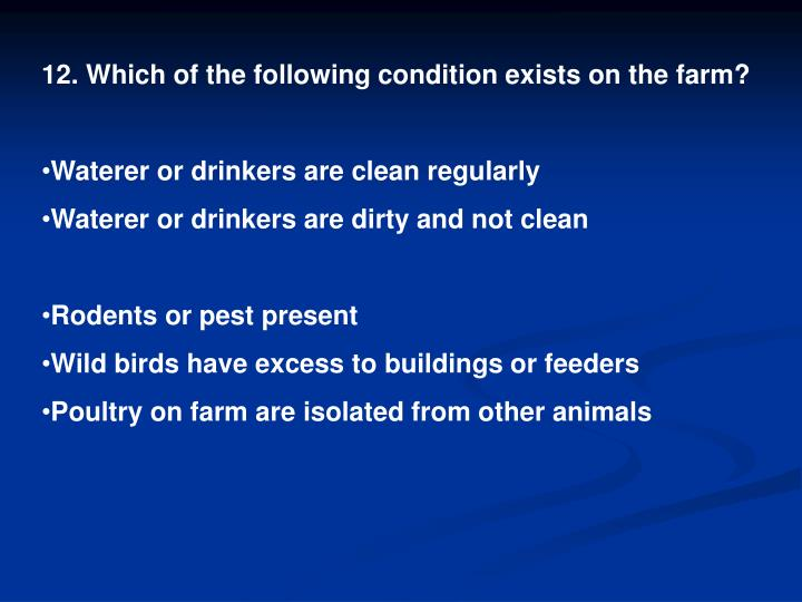 12. Which of the following condition exists on the farm?