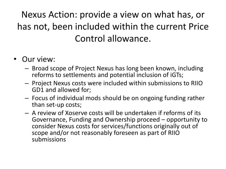 Nexus Action: provide a view on what has, or has not, been included within the current Price Control allowance.