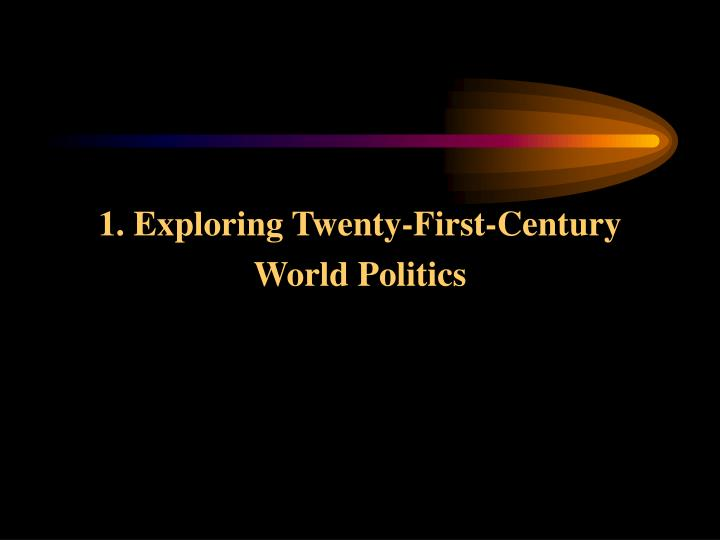 1. Exploring Twenty-First-Century