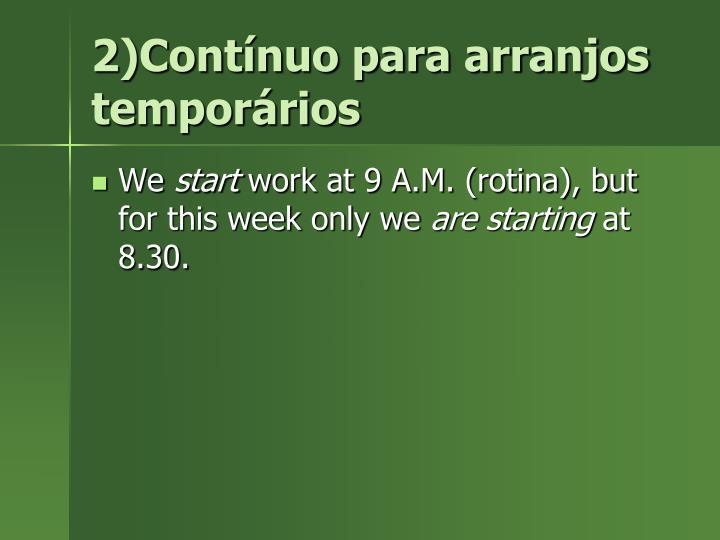 2)Contínuo para arranjos temporários