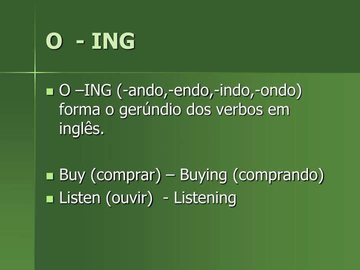 O  - ING