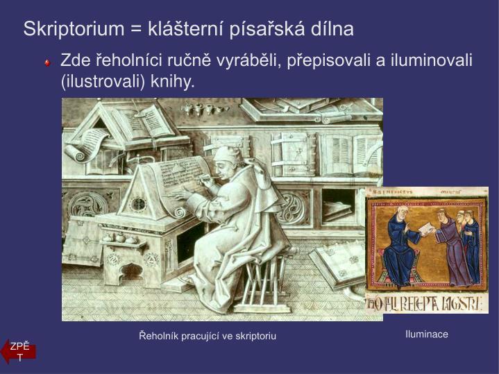 Skriptorium = klášterní písařská dílna