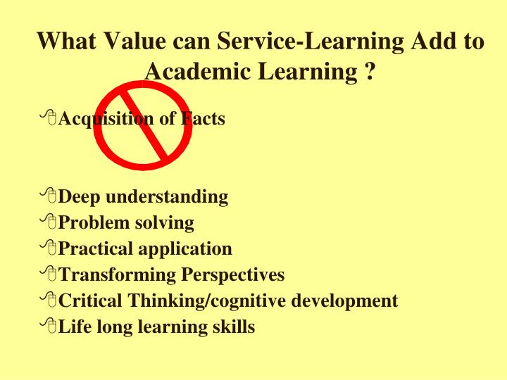 What Value can Service-Learning Add to Academic Learning ?