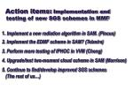 action items implementation and testing of new sgs schemes in mmf