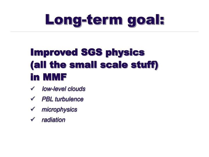 Long-term goal: