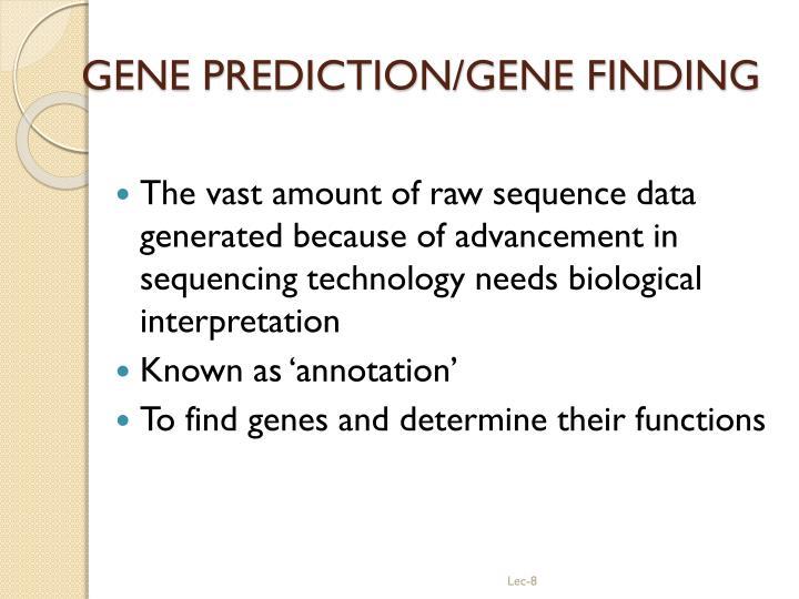 GENE PREDICTION/GENE FINDING