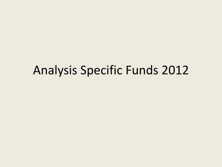 analysis specific funds 2012