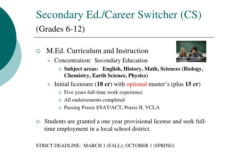 Secondary Ed./Career Switcher (CS)